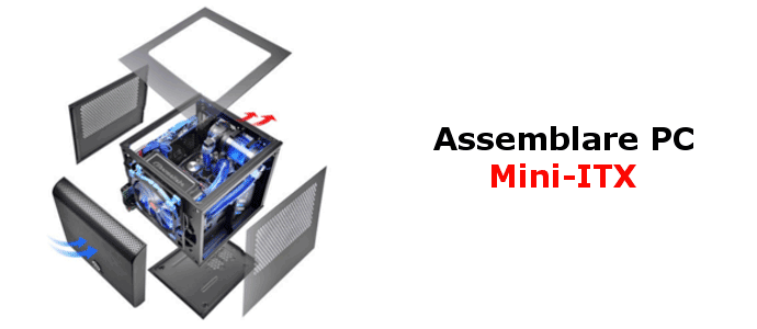 assemblare pc mini itx