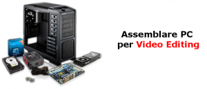 Assemblare PC per Video Editing, Grafica 3D