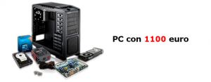 Assemblare PC con 1100 euro