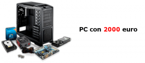 Assemblare PC Gaming con 2000 Euro