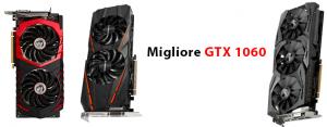 Migliore Scheda Video GTX 1060