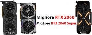 Migliore RTX 2060 e Super