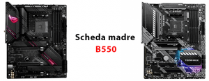 Migliore scheda madre B550